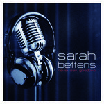 Sarah Bettens -  Never Say Goodbye (CD)