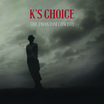 K's Choice -  Phantom Cowboy (CD)