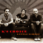 K's Choice -  Little Echoes (CD)