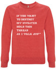 Pop=Art - If you want to destroy my sweater hold this thread as I walk away (Red)