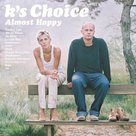 K's Choice - Almost Happy (White Marbled Vinyl) (2LP)