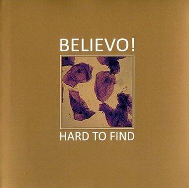 Believo! - Hard to Find (CD)