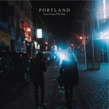 Portland - Your Colours Will Stain (CD)