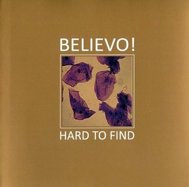 Believo! - Hard to Find (CD)