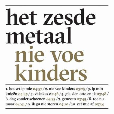 Het zesde metaal - Nie Voe Kinders (CD)