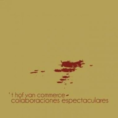't Hof Van Commerce - Colaboraciones Espectaculares