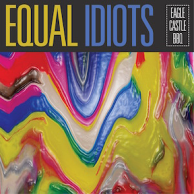 Equal Idiots - Eagle Castle BBQ (CD)