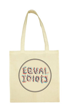 Equal Idiots - Naturel Cotton Bag