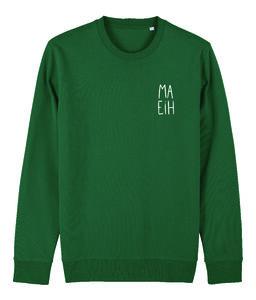 "Niet Nu Laura - Bottle Green ""Ma Eih"" Unisex Sweater"