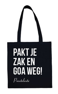 "Preuteleute - Black ""Pakt je zak en goa weg"" Cotton Bag"