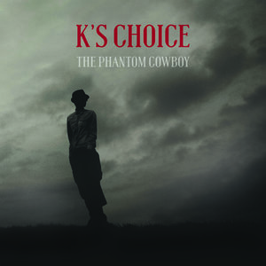 K's Choice -  Phantom Cowboy (LP+CD)