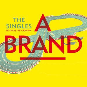 A Brand - The Singles 2001-2012