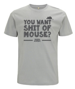 You Want Shit of Mouse? - Light Grey(shirt)