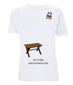 Pop=Art - Don't sit down 'cause I've moved your chair (White)