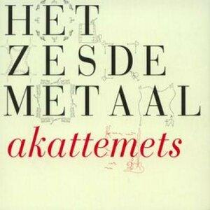Het Zesde Metaal - Akattements (LP+CD)