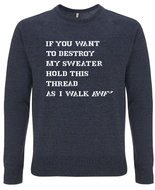 Pop=Art - If you want to destroy my sweater hold this thread as I walk away (Navy)
